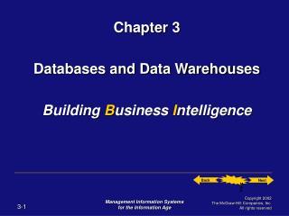 Chapter 3 Databases and Data Warehouses Building  B usiness  I ntelligence
