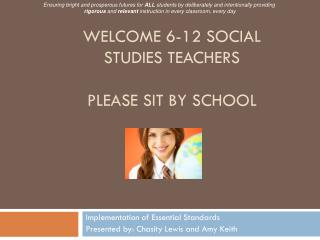 WELCOME 6-12 Social studies Teachers Please sit by School