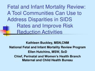 Fetal and Infant Mortality Review: A Tool Communities Can Use to Address Disparities in SIDS  Rates and Improve Risk  Re