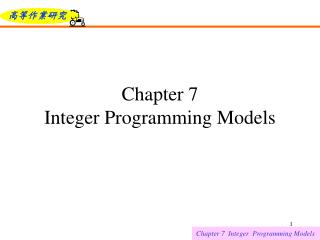 Chapter 7 Integer Programming Models