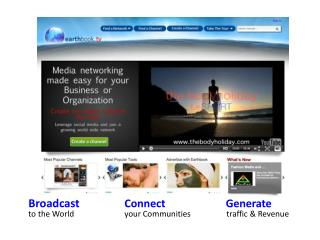 Broadcast Connect Generate to the World				your Communities		   traffic & Revenue