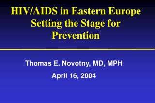 HIV/AIDS in Eastern Europe Setting the Stage for Prevention