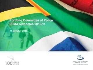 Portfolio Committee of Police PFMA outcomes 2010/11 11 October 2011