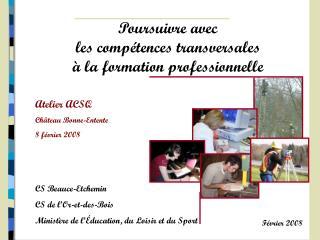 CS Beauce-Etchemin CS de l'Or-et-des-Bois  Ministère de l'Éducation, du Loisir et du Sport
