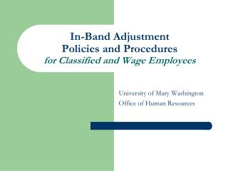 In-Band Adjustment Policies and Procedures for Classified and Wage Employees