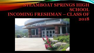 Steamboat Springs High School  Incoming Freshman – Class of 2018