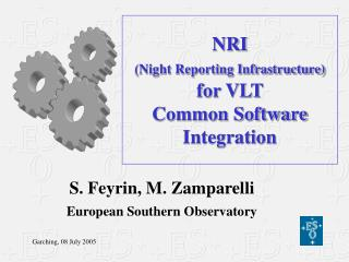 NRI (Night Reporting Infrastructure) for VLT  Common Software Integration