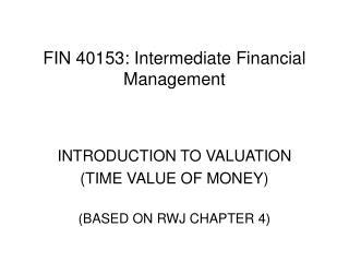 FIN 40153: Intermediate Financial Management