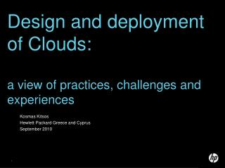 Design and deployment of Clouds: a view of practices, challenges and experiences