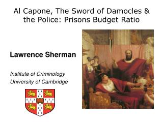 Al Capone, The Sword of Damocles  the Police: Prisons Budget Ratio