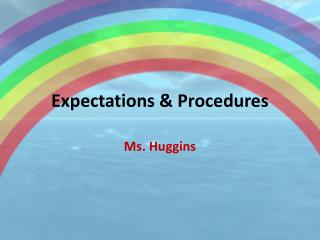 Expectations & Procedures
