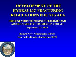 DEVELOPMENT OF THE HYDRAULIC FRACTURING  REGULATIONS FOR NEVADA