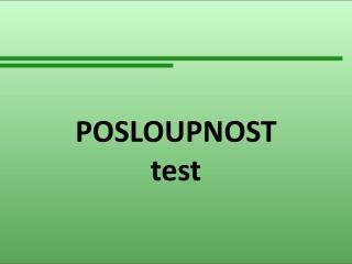 POSLOUPNOST test