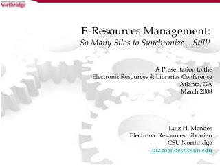 E-Resources Management: So Many Silos to Synchronize…Still!