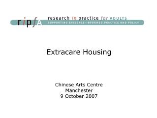 Extracare Housing Chinese Arts Centre Manchester 9 October 2007