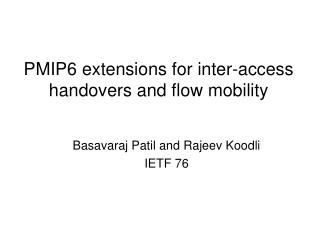 PMIP6 extensions for inter-access handovers and flow mobility