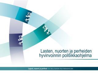 Lasten, nuorten ja perheiden hyvinvoinnin politiikkaohjelma