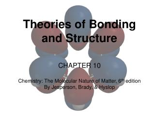 Theories of Bonding and Structure CHAPTER  10