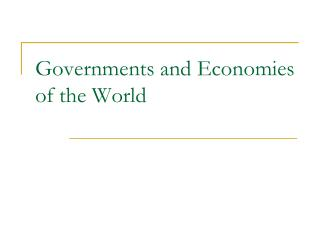 Governments and Economies of the World