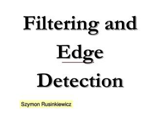 Filtering and Edge Detection