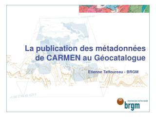 La publication des métadonnées de CARMEN au Géocatalogue