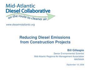 Bill Gillespie Senior Environmental Scientist Mid-Atlantic Regional Air Management Association