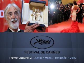 Th ème Culturel 2 -  Justin / Mona / Timothée / Vicky
