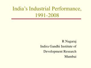 India's Industrial Performance, 1991-2008