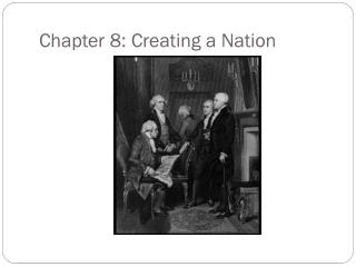 Chapter 8: Creating a Nation