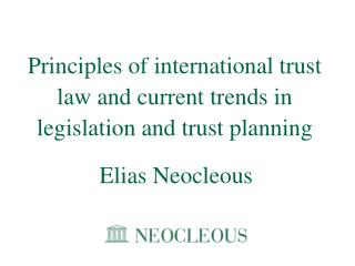 Principles  of international trust law and  current  trends in legislation and trust  planning