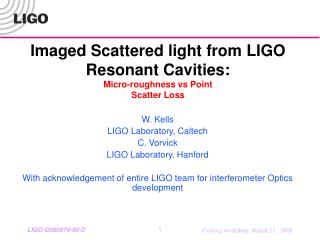 Imaged Scattered light from LIGO Resonant Cavities:  Micro-roughness vs Point  Scatter Loss