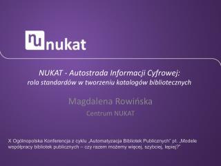 NUKAT - Autostrada Informacji Cyfrowej:  rola standardów w tworzeniu katalogów bibliotecznych