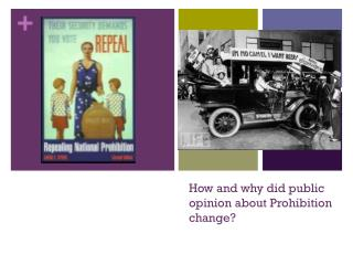 How and why did public opinion about Prohibition change?