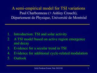 Introduction: TSI and solar activity A TSI model based on active region emergence and decay
