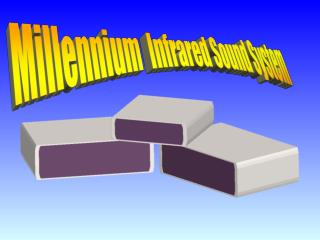 Millennium  Infrared Sound System