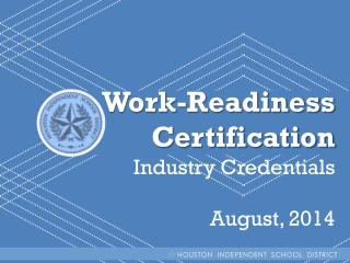 Work-Readiness  Certification  Industry Credentials August, 2014