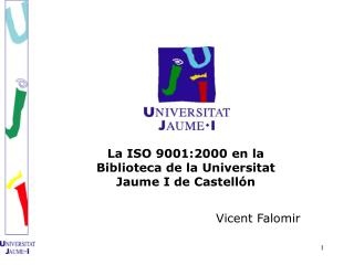 La ISO 9001:2000 en la Biblioteca de la Universitat Jaume I de Castellón