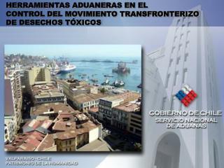 HERRAMIENTAS ADUANERAS EN EL  CONTROL DEL MOVIMIENTO TRANSFRONTERIZO  DE DESECHOS TÓXICOS