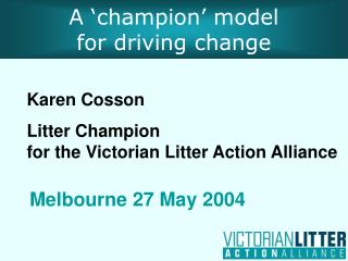A  champion  model  for driving change