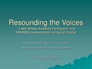 Minou Fuglesang, Femina HIP, Tanzania  &  Thomas Tufte,Roskilde University, Denmark