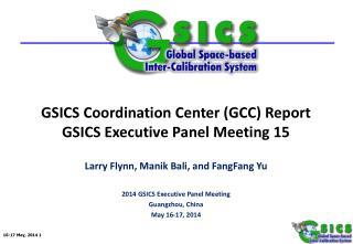 GSICS Coordination Center (GCC) Report  GSICS Executive Panel Meeting 15