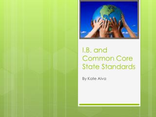 I.B. and Common Core State Standards