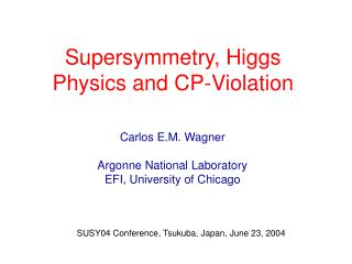 Supersymmetry, Higgs Physics and CP-Violation