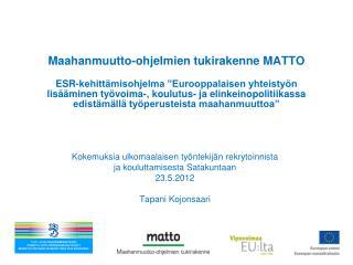 Kokemuksia ulkomaalaisen työntekijän rekrytoinnista  ja kouluttamisesta Satakuntaan  23.5.2012