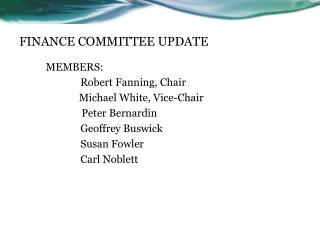 FINANCE COMMITTEE UPDATE