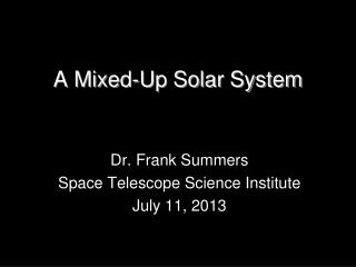 A Mixed-Up Solar System