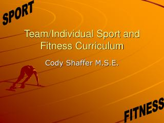 Team/Individual Sport and Fitness Curriculum
