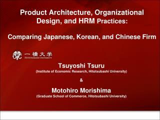 Tsuyoshi Tsuru (Institute of Economic Research, Hitotsubashi University) & Motohiro Morishima