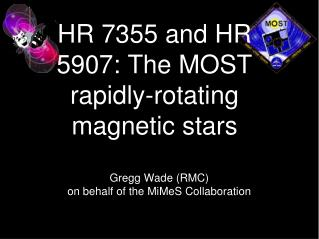 HR 7355 and HR 5907: The MOST rapidly-rotating magnetic stars