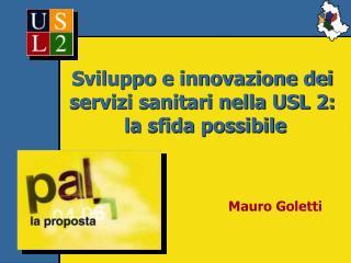 Sviluppo e innovazione dei servizi sanitari nella USL 2:  la sfida possibile